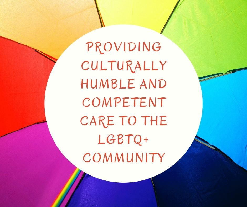 Providing culturally Humble and Competent Care to the LGBTQ+ Community(2).jpg