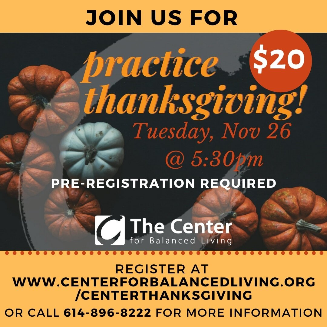 Practice ThanksgivingNov. 26th - Click Here for more information or to Register