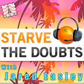 Starve the doubts.jpeg