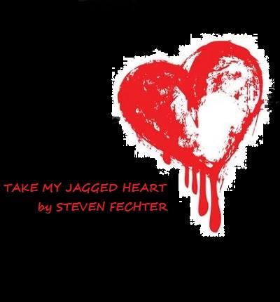 Take My Jagged Heart