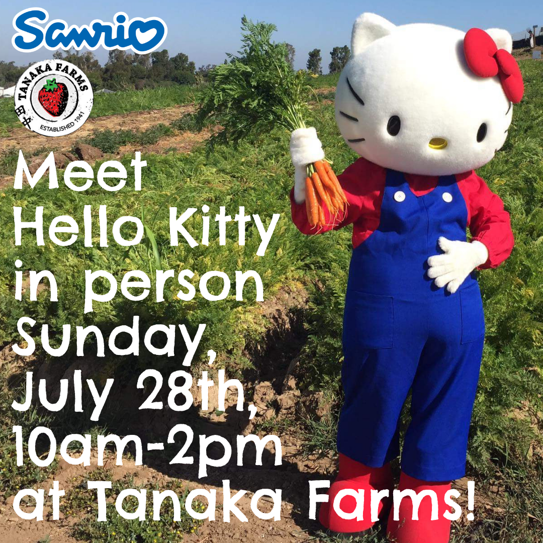 Meet Hello Kitty in person Sunday, July 28th, 10am-2pm at Tanaka Farms!.png