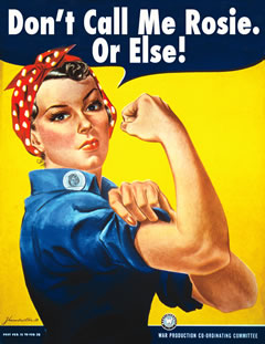 Rosie the Riveter Poster. ( I think the caption on this poster is an odd choice but it was the only poster of Rosie- the symbol of labor- displayed on the DOL website)  www.dol.gov/general/laborday/history-rosie