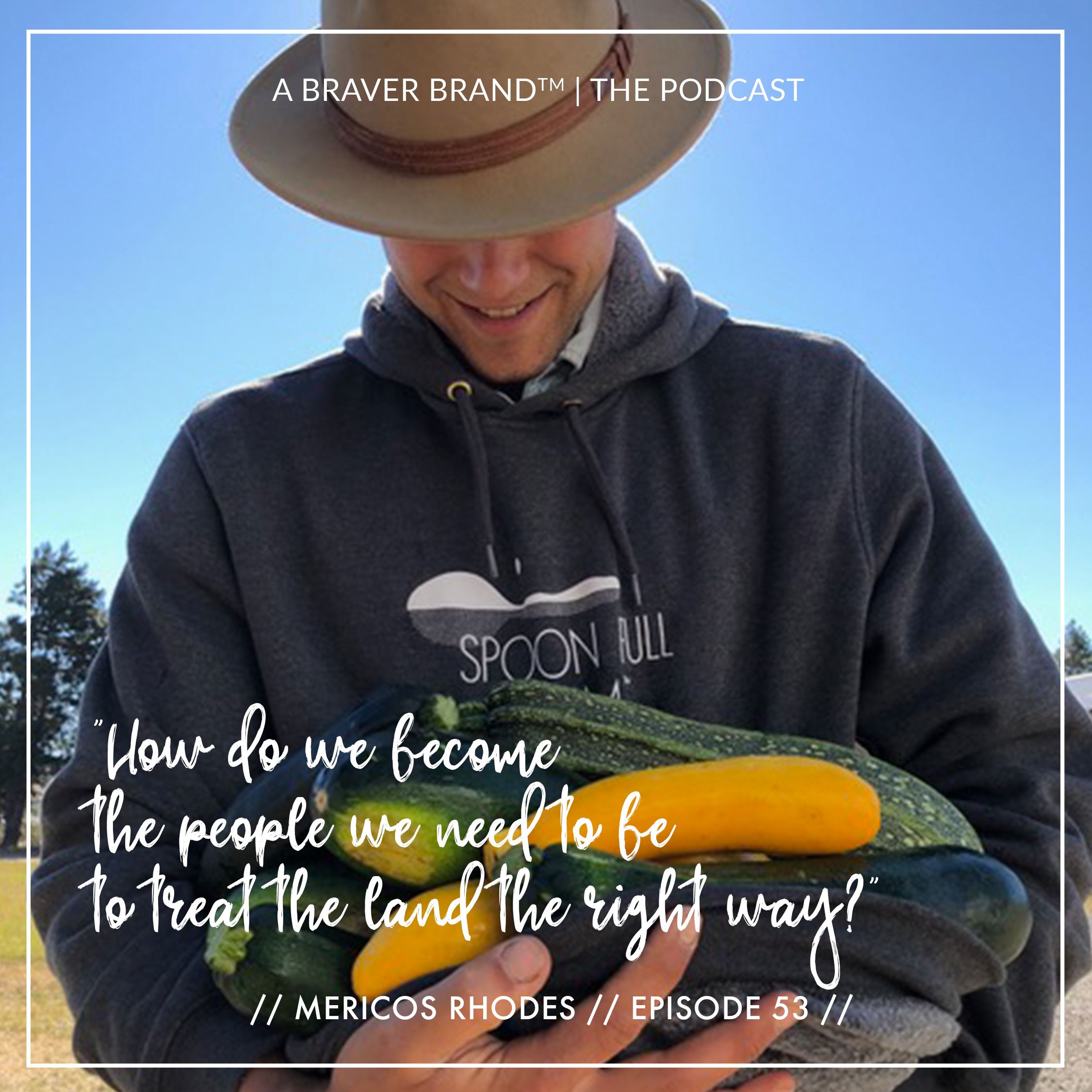 Mericos Rhodes from Spoon Full Farm | A Braver Brand with Kate K. McCarthy