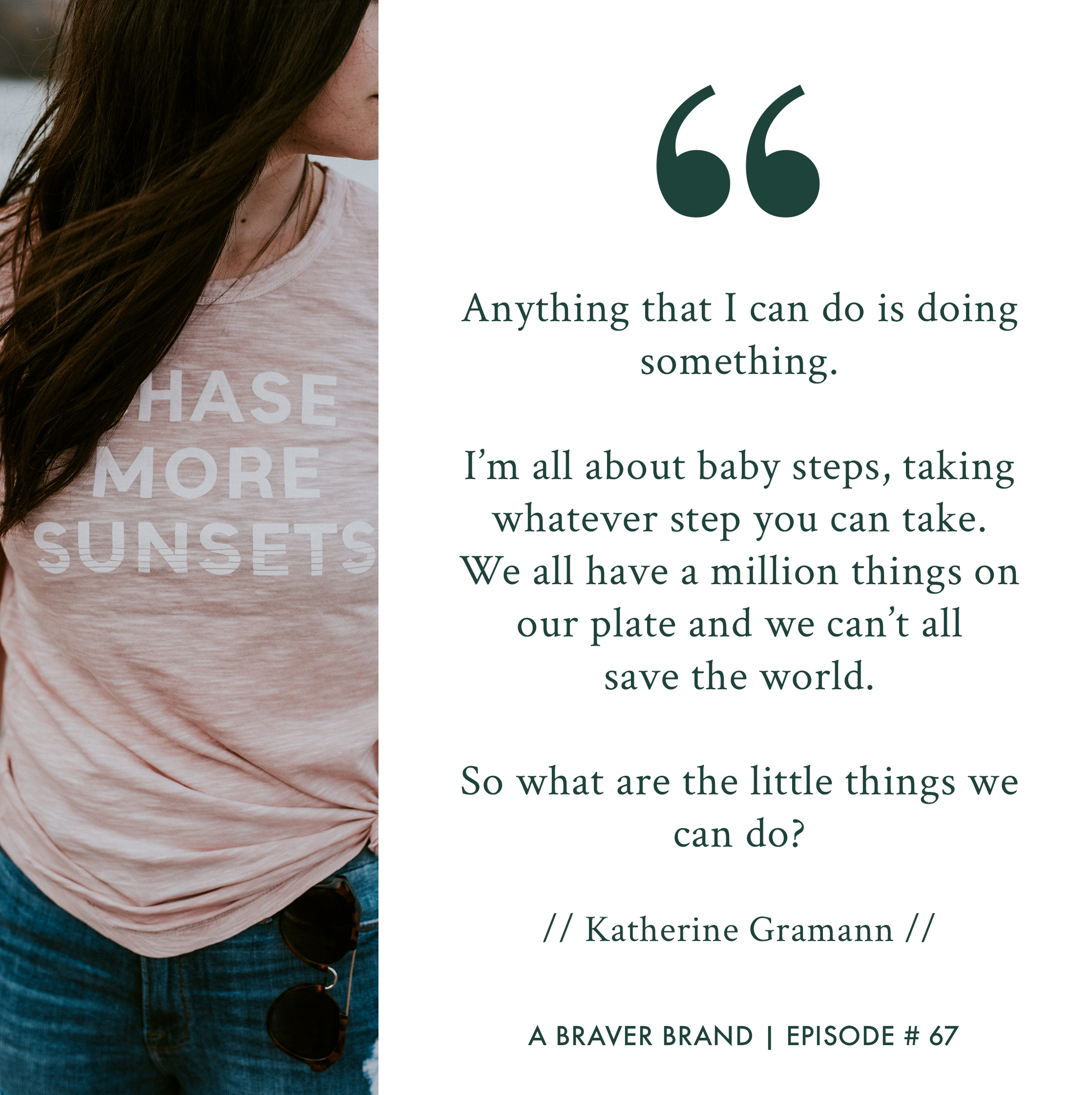 Katherine Gramann on Chasing Sunsets, The Inner Work, & Finding Your Own Form of Freedom | A Braver Brand with Kate K. McCarthy