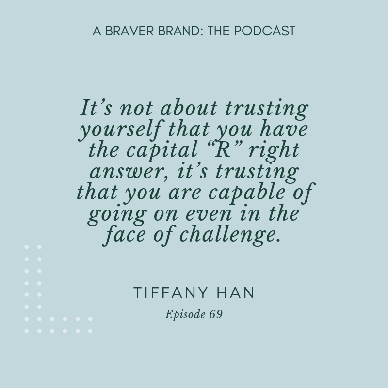 Tiffany Han on Raising Your Hand, Saying Yes, and Risk-Taking | A Braver Brand with Kate K. McCarthy