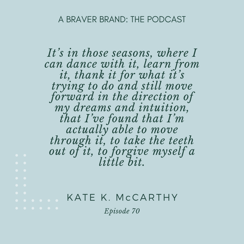 Kate K. McCarthy on Befriending Your Inner Critic | A Braver Brand with Kate K. McCarthy