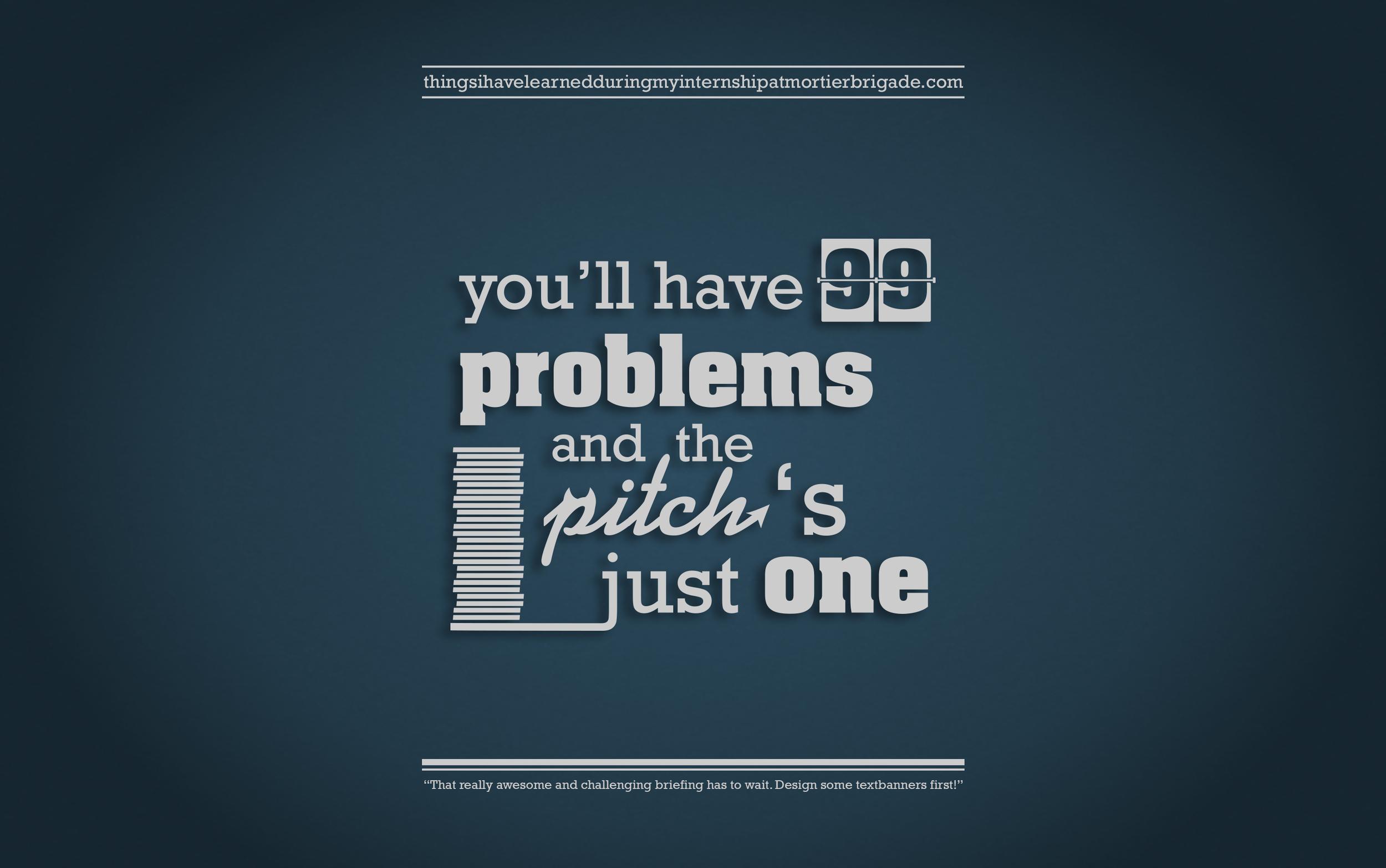 Brigadisms 12 99 problems.jpg