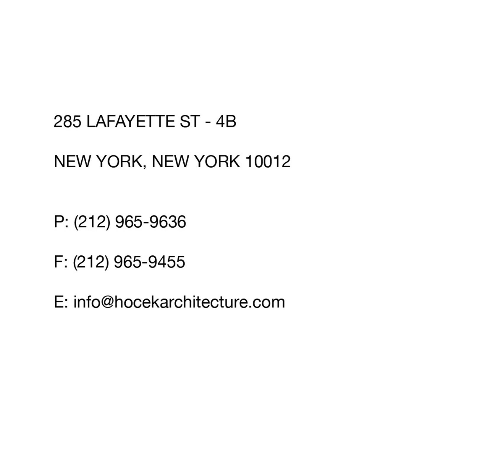 285 Lafayette St-4B, New York, NY 10012, P:2129659636, E:info@hocekarchitecture.com