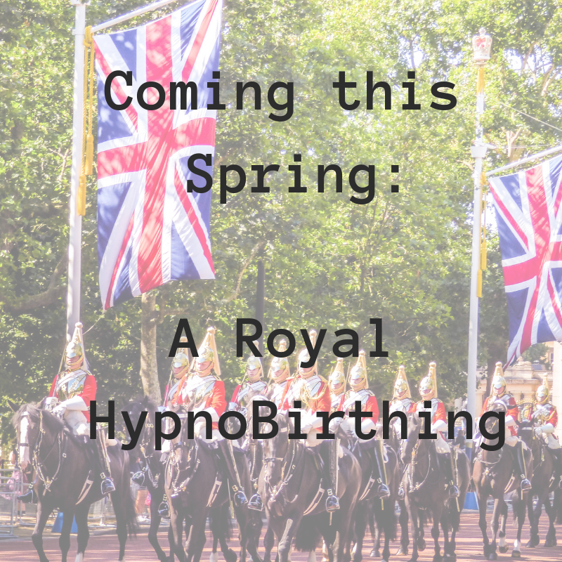 Coming this Spring_ A Royal HypnoBirthing.png