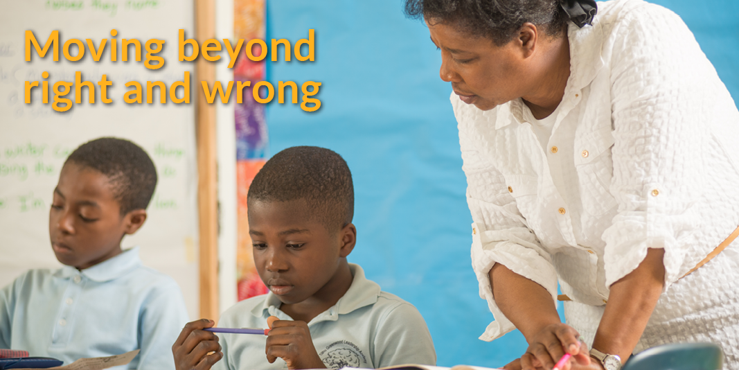 Moving beyond right and wrong