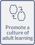 Promote a culture of adult learning