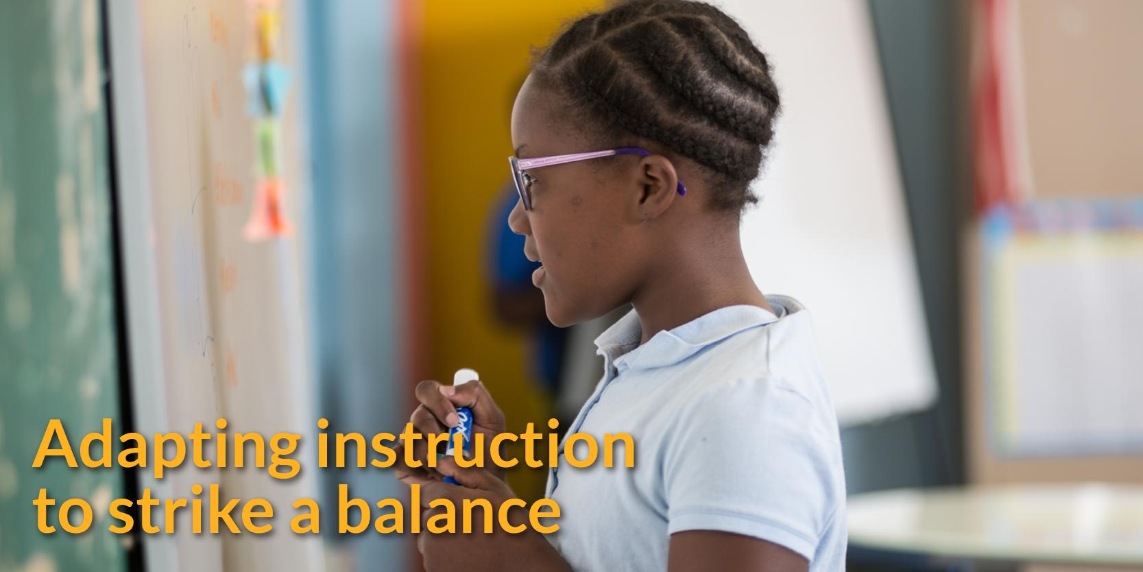 Adapting instruction to strike a balance