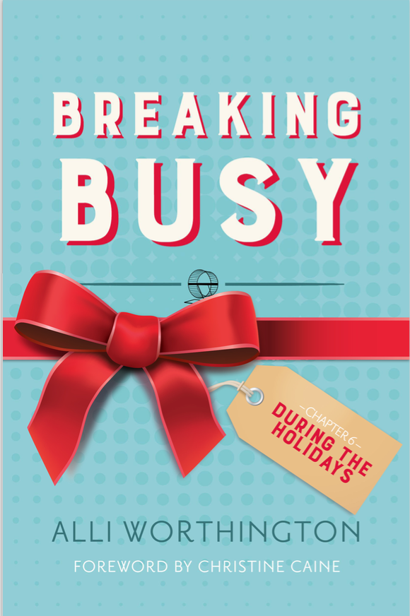 Reduce Holiday stress & experience the joy of the season. Read a free chapter from Breaking Busy TODAY!