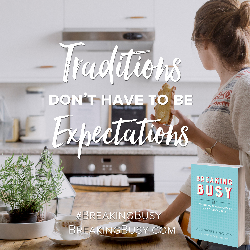 Breaking Busy book.traditions don't have to be expectations. Alli Worthington.jpg