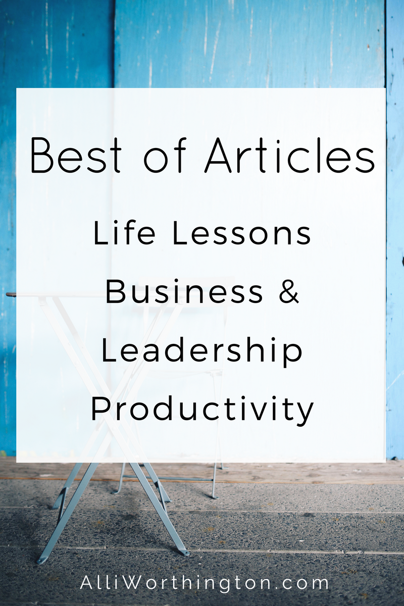 Best of Articles: Business, Living life well, Productivity, Alli Worthington.