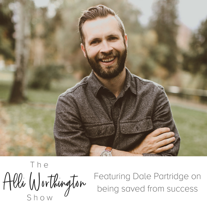 Dale Partridge on the Alli Worthington Show sharing what he learned getting fired from his own startup, how he has grown and how he was saved from his own success.