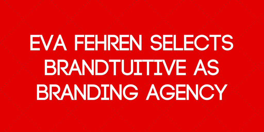 BrandTuitive_BrandingandMarketingAgency_EvaFehren