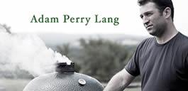Adam Perry Lang Big Green Egg Recipe