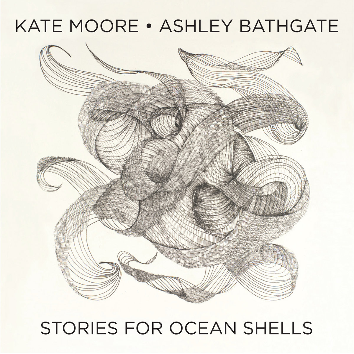 Kate Moore & Ashley Bathgate -  Stories for Ocean Shells
