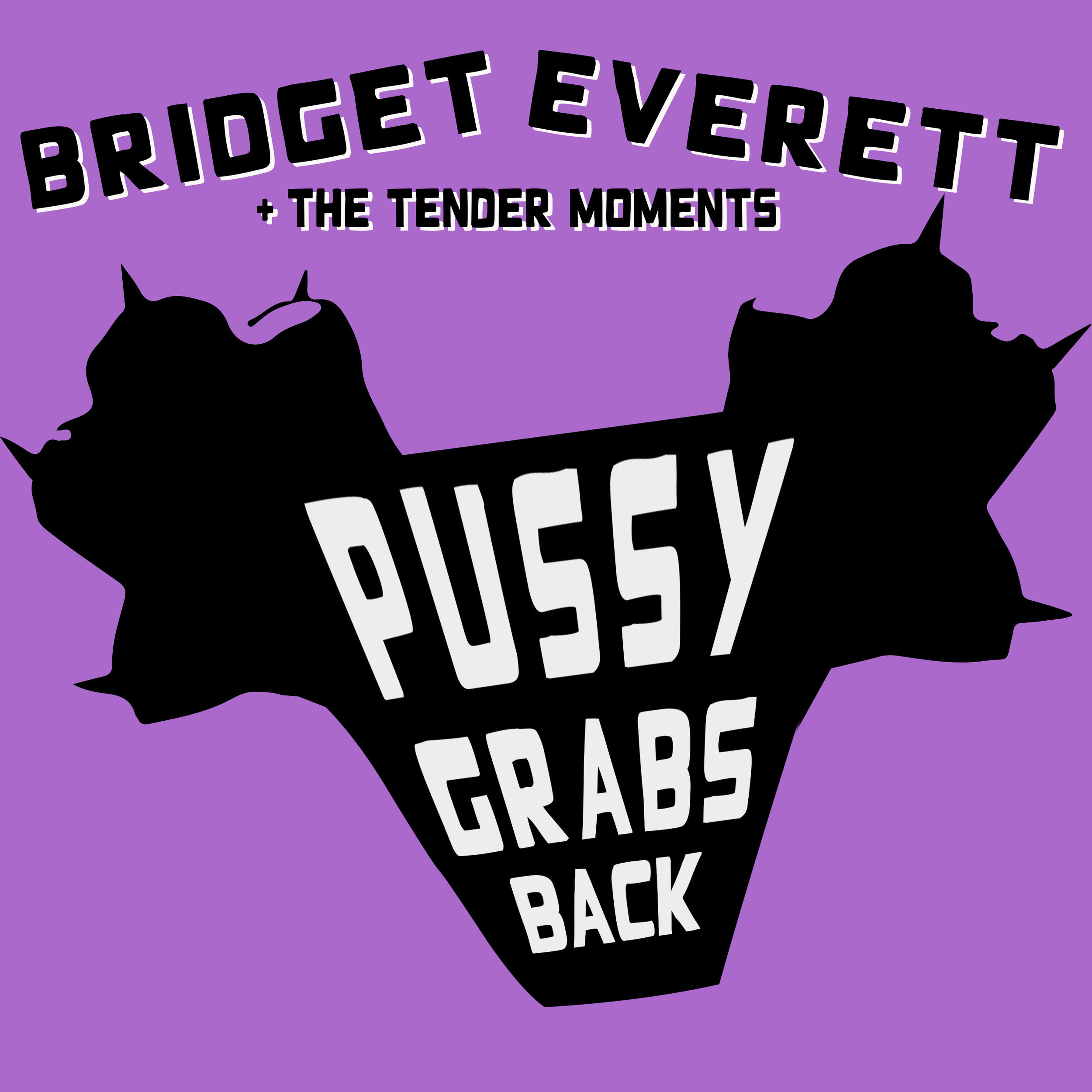 Bridget Everett and the Tender Moments - Pussy Grabs Back (Single) - Click here to purchaseClick on image to listen