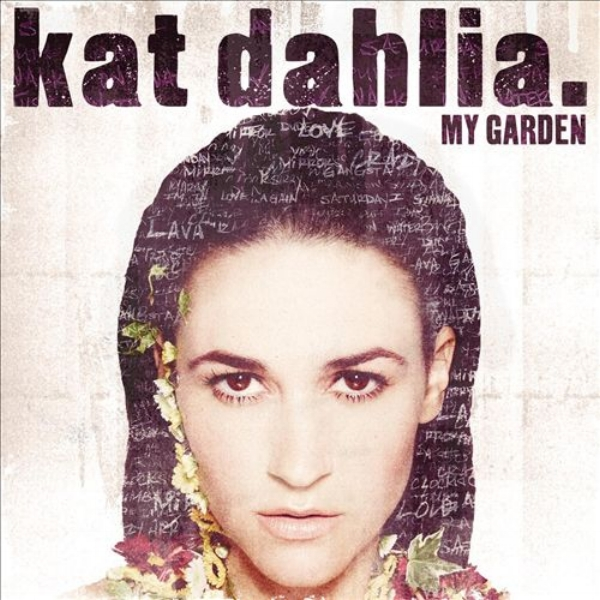 Kat Dahlia - My Garden   2015   Tumbao   Engineer