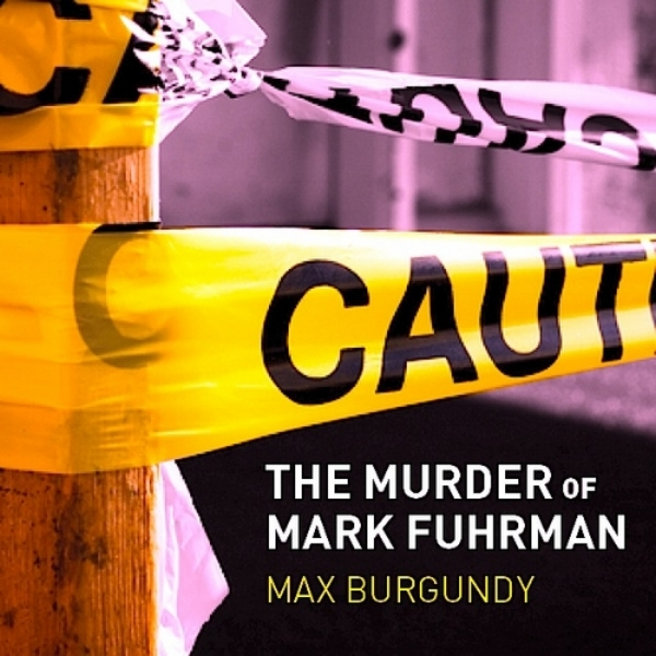 00 - Max_Burgundy_The_Murder_Of_Mark_Fuhrman-front-large.jpg