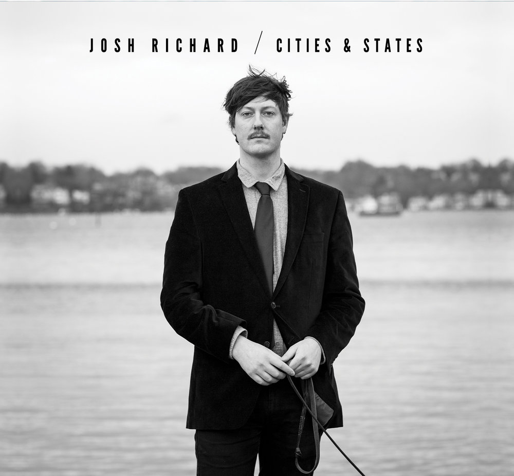 Josh Richard - Cities & States - Josh recorded this masterfully with Jhai Sinnatamby and we mixed it a Bang-A-Song with Jon Butcher producing. I really love this record!
