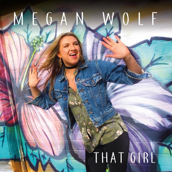 Megan Wolf - That Girl - I knew Megan growing up, and it has been awesome to see her grow as a person and as a singer. With Jon Butcher producing, the 3 of us had a great time making this pop smash, and it was just a pleasure to hear her sing.