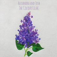 Alexandra and Josh - The Colour Lilac - Recorded, Mixed, Mastered