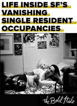 "ONLINE FEATURE: ""Life Inside SF's Vanishing Single Resident Occupancies"""