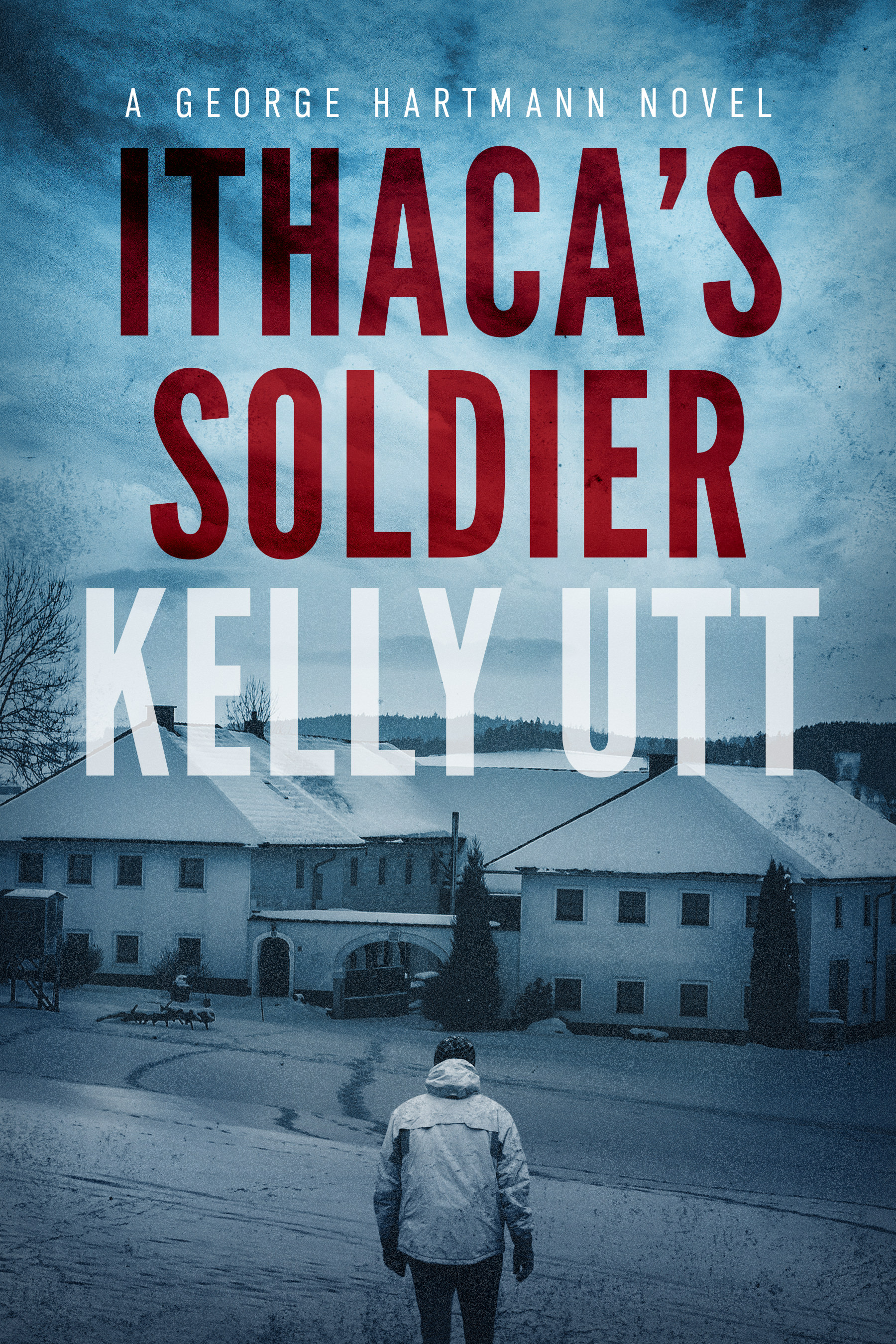 Copy of Ithaca's Soldier - George Hartmann Book 1)