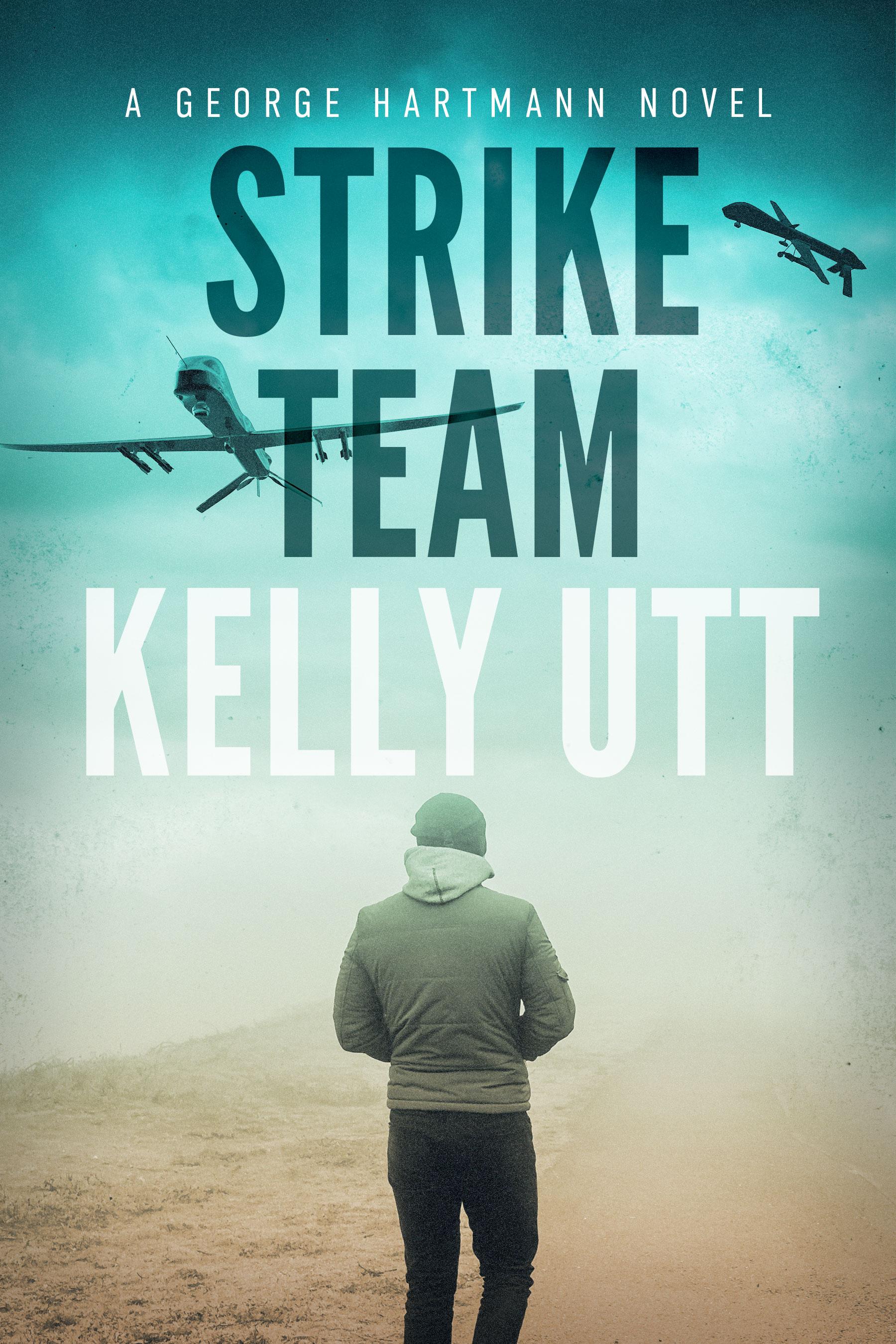 Strike Team - George Hartmann Book 6