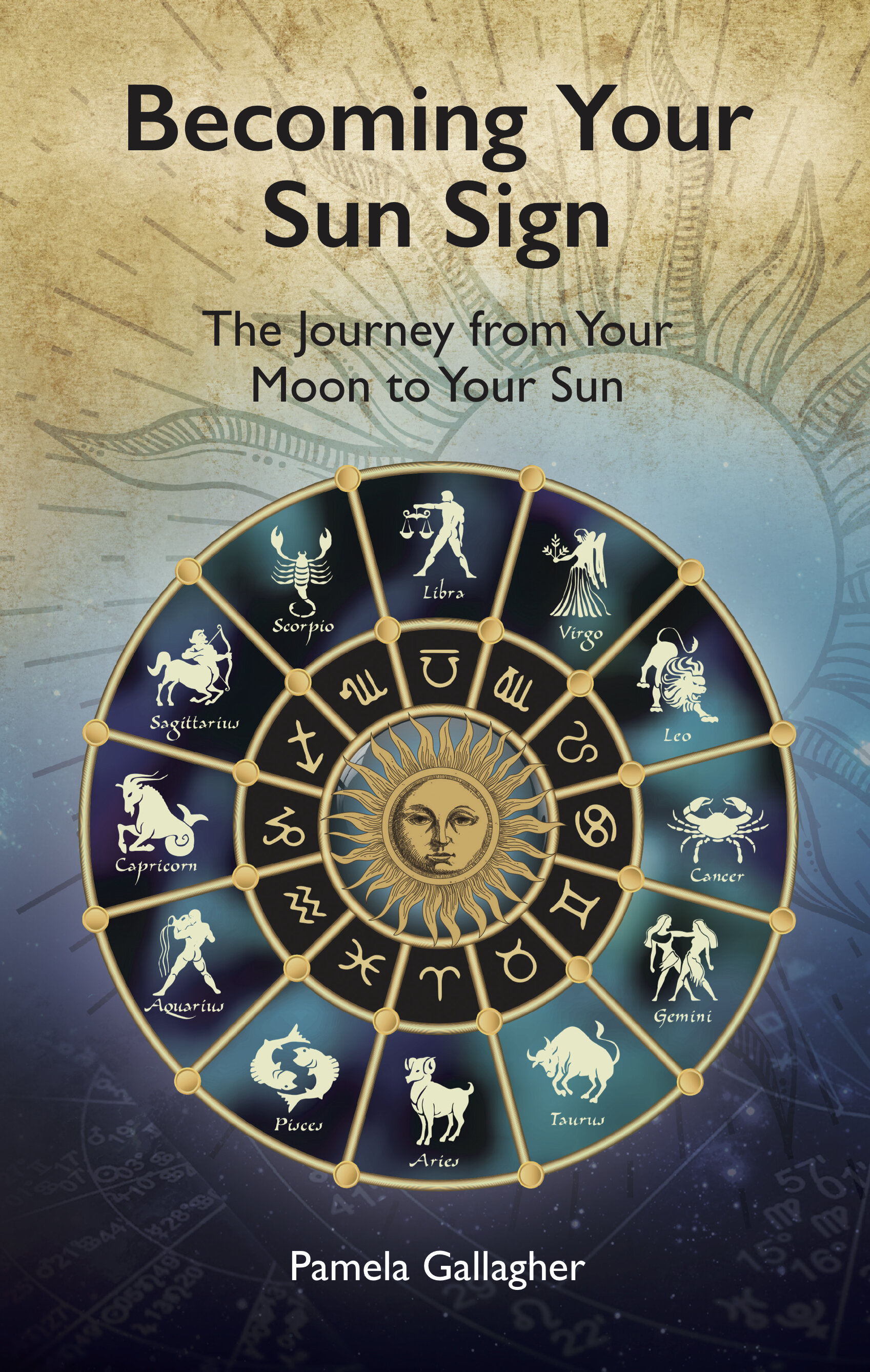 Becoming Your Sun Sign: by Pamela Gallagher