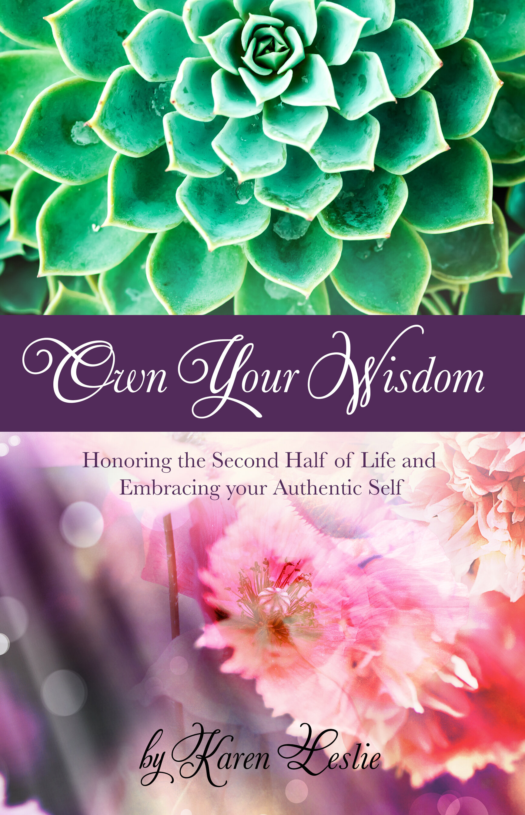 Own Your Wisdom: by Karen Leslie