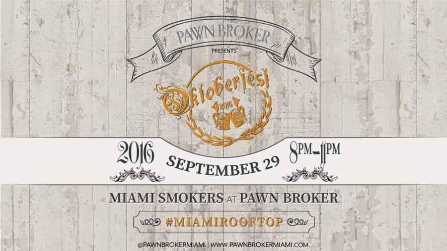 Pawn Broker Miami Smokers Oktoberfest Miami