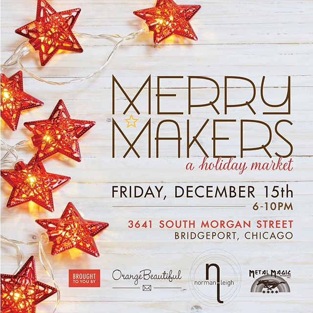 TONIGHT! Merry Makers Holiday Market with 13 local makers. 6-10pm in Bridgeport at the @normanleigh showroom!