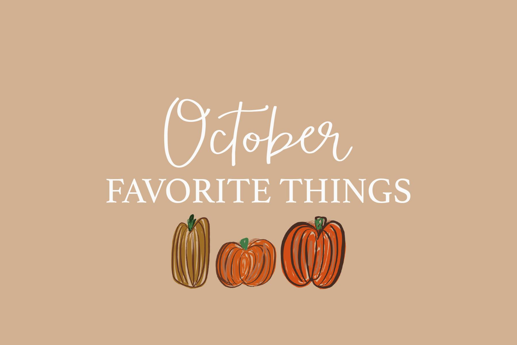 October Favorite Things.jpg