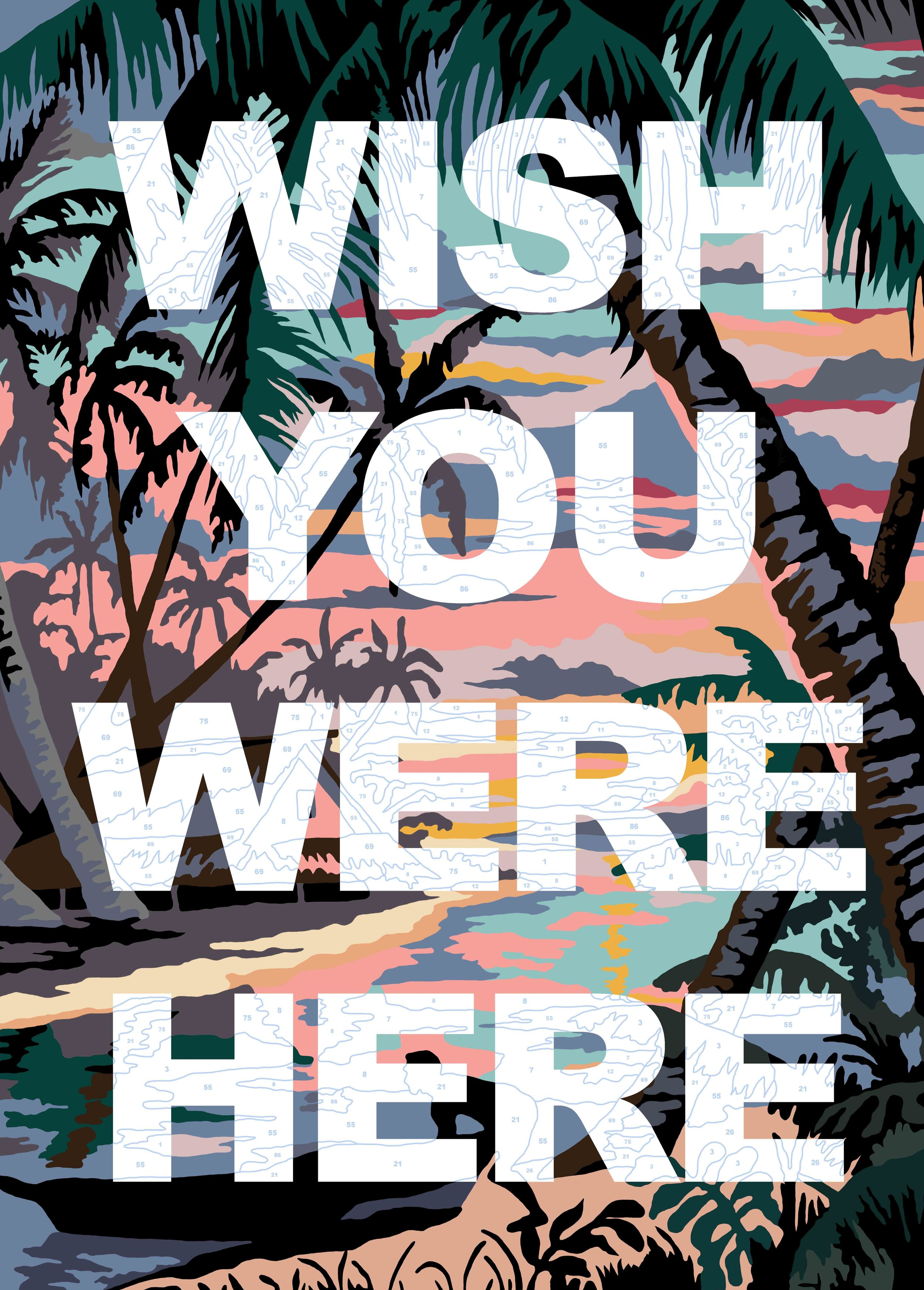 Wish You  Were Here   Enamel gloss paint on canvas  100 x 120 cm  2017  SOLD  The limited edition print of this image has sold out