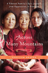 'ACROSS MANY MOUNTAINS: A Tibetan Family's Epic Journey from Oppression to Freedom' by Yangzom Brauen