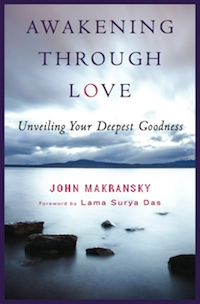 'Awakening Through Love: Unveiling Your Deepest Goodness' by John Makransky