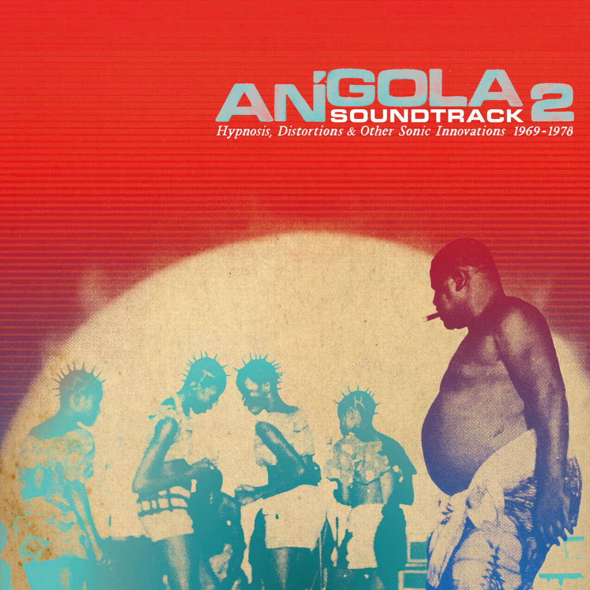 Angola Soundtrack 2 - Hypnosis, Distorsions & Other Sonic Innovations 196-978  Release Date: December 2, 2013 Label: Analog Africa  SERVICE: Restoration, Mastering SOURCE MATERIAL: 45 rpm records NUMBER OF DISCS: 1 GENRE: Angolan FORMAT: CD and LP