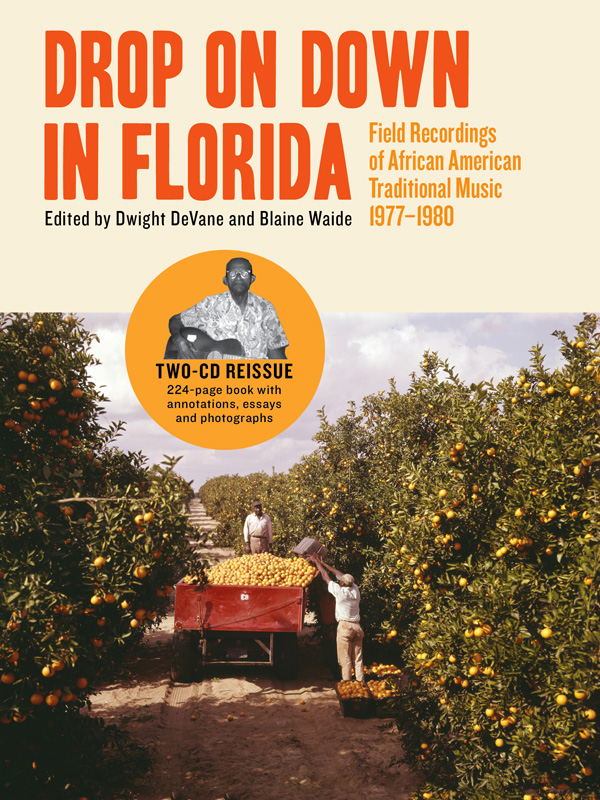 """Drop On Down In Florida: Field Recordings OfAfrican American Traditional Music 1977–1980  Release Date: November 6, 2012 Label: Dust-to-Digital  SERVICE: Restoration, Mastering SOURCE MATERIAL: 1/4"""" Tape NUMBER OF DISCS: 2 GENRE: Blues, Gospel, Roots FORMAT: CD"""