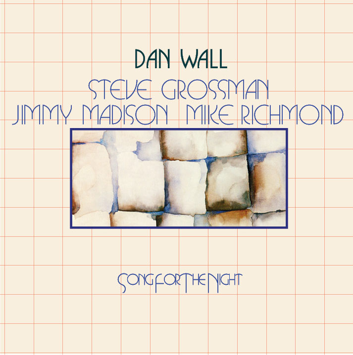 Dan Wall - Song For The Night  Release Date: September 7, 2011 Label: Landslide Records  SERVICE: Restoration, Mastering SOURCE MATERIAL: LP Record GENRE: Jazz FORMAT: Download Only