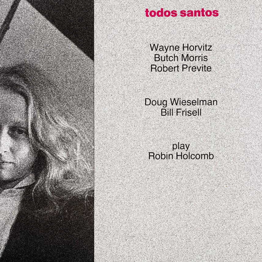 Wayne Horvitz - Todos Santos  Release Date: October 21, 2008 Label: Self Released  SERVICE: Transfer, Restoration, Mastering SOURCE MATERIAL: LP Record NUMBER OF DISCS: 1 ORIGINAL RELEASE DATE: 1988 GENRE: Jazz/Avant Jazz FORMAT: CD