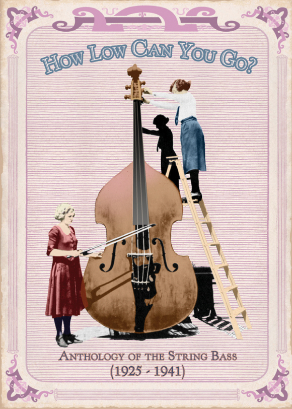 How Low Can You Go? Anthology Of The String Bass  Release Date: November 21, 2006 Label: Dust-to-Digital  SERVICE: Restoration, Mastering SOURCE MATERIAL: 78 rpm Records NUMBER OF DISCS: 3 GENRE: Jazz, Blues, Gospel, World FORMAT: CD