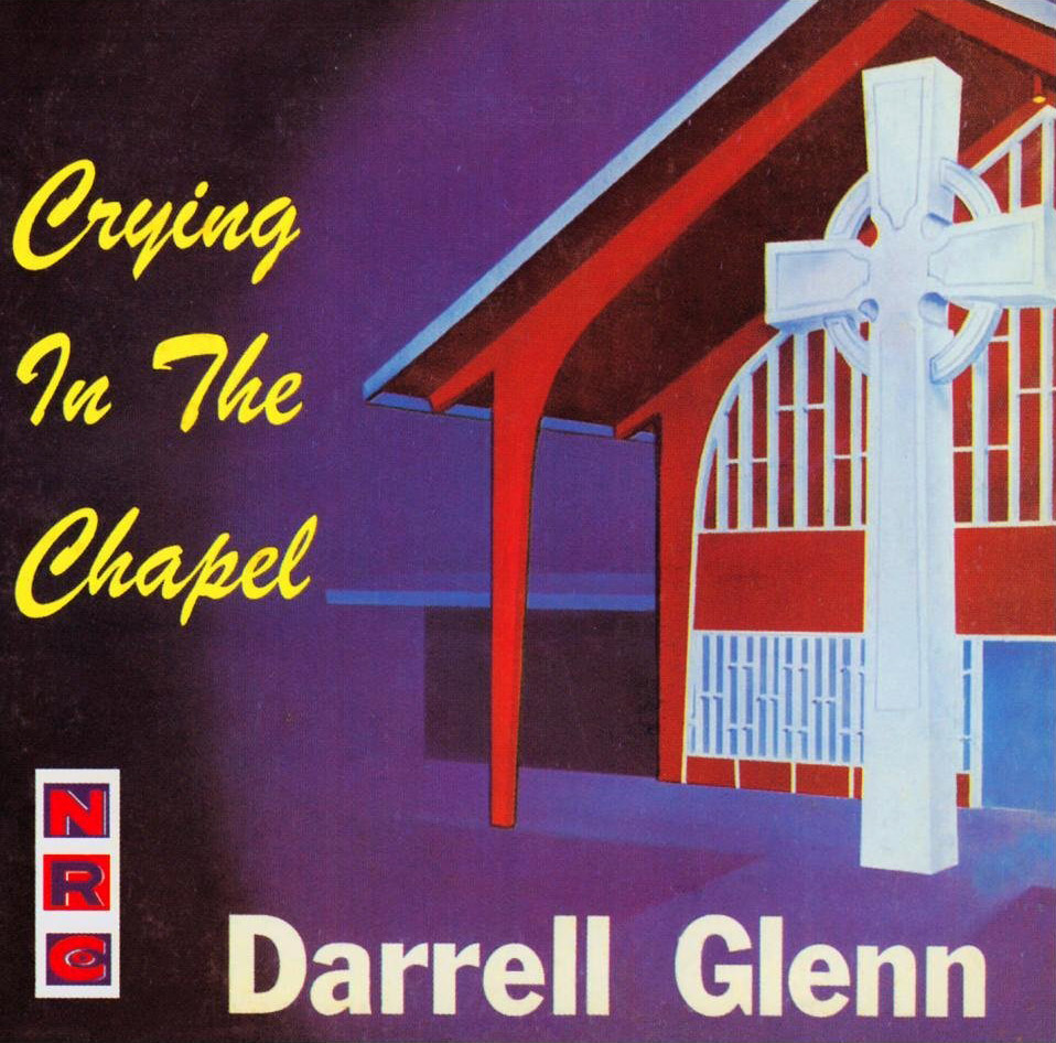 Darrell Glenn - Crying In The Chapel  Release Date: August 27, 2005 Label: NRC  SERVICE: Transfer, Restoration, Mastering SOURCE MATERIAL: LP Record NUMBER OF DISCS: 1 ORIGINAL RELEASE DATE: 1959 GENRE: Jazz FORMAT: CD