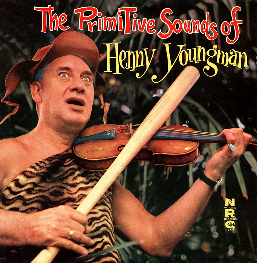 Henny Youngman - The Primitive Sounds of Henny Youngman  Release Date: November 08, 2004 Label: NRC  SERVICE: Transfer, Restoration, Mastering SOURCE MATERIAL: LP Record NUMBER OF DISCS: 1 ORIGINAL RELEASE DATE: 1959 GENRE: Spoken Word FORMAT: CD