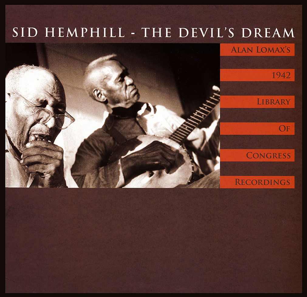 """Sid Hemphill - The Devil's Dream: Alan Lomax's1942 Library of Congress Recordings  Release Date: March 19, 2013 Label: Global Jukebox/Mississippi  SERVICE: Restoration, Mastering SOURCE MATERIAL: 1/4"""" Tape, acetate records NUMBER OF DISCS: 1 GENRE: Roots FORMAT: LP and Download"""