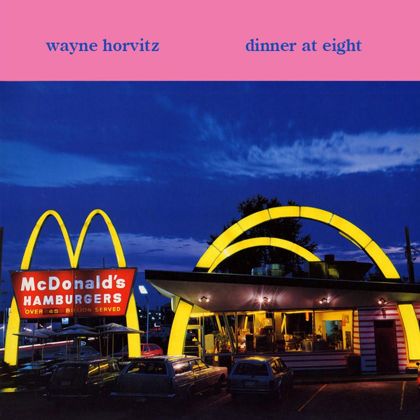 Wayne Horvitz - Dinner At Eight  Release Date: October 21, 2008 Label: Self Released  SERVICE: Transfer, Restoration, Mastering SOURCE MATERIAL: LP Record ORIGINAL RELEASE DATE: 1985 GENRE: Jazz/Avant Jazz FORMAT: CD