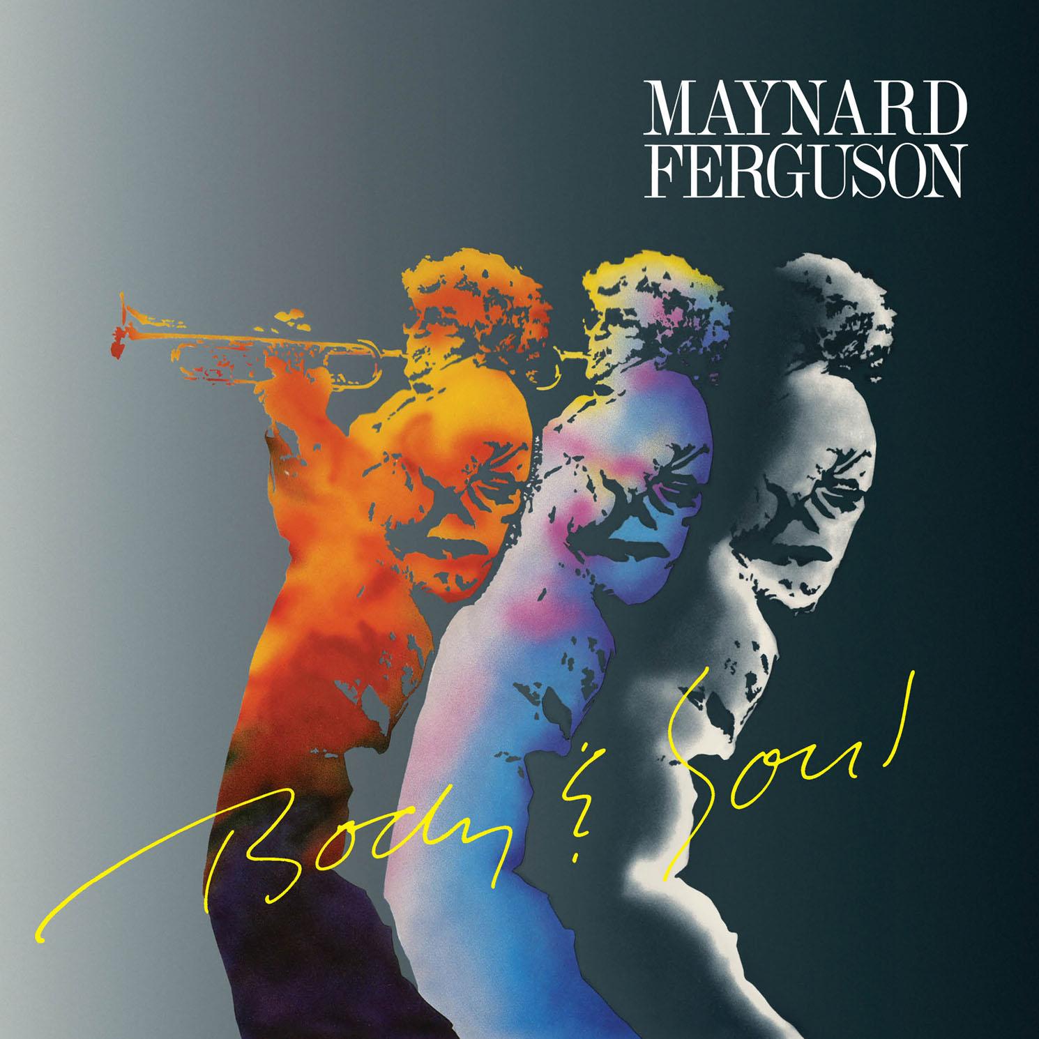 Maynard Ferguson - Body & Soul  Release Date: March 11, 2016 Label: Omnivore Recordings  SERVICE: Mastering NUMBER OF DISCS: 1 GENRE: Jazz FORMAT: CD   TRAILER